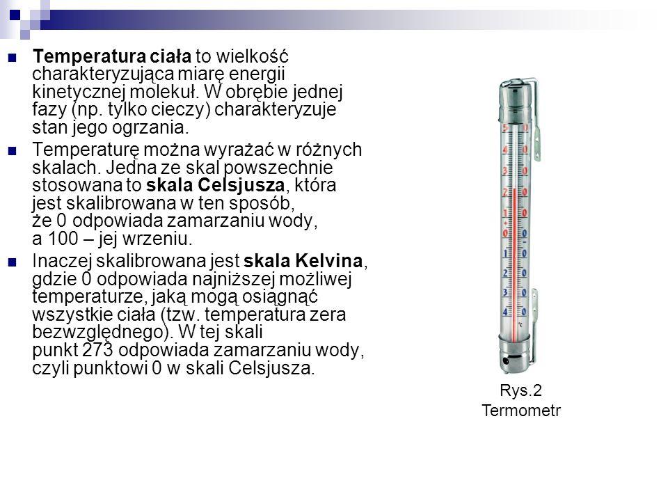 Temperatura ciała to wielkość charakteryzująca miarę energii kinetycznej molekuł.
