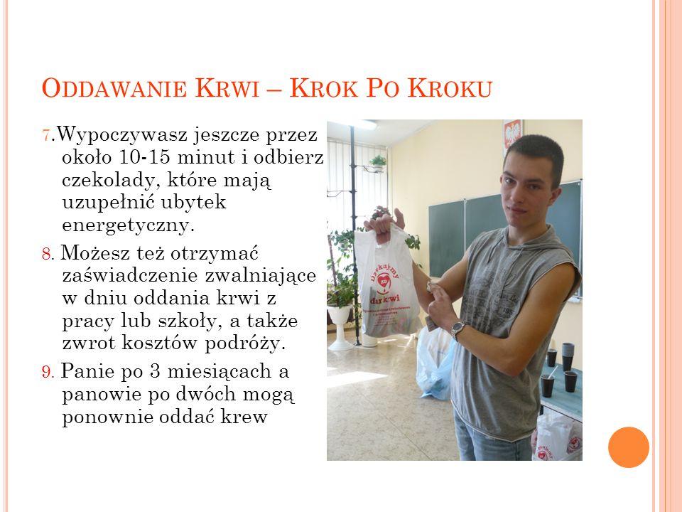 O DDAWANIE K RWI – K ROK P O K ROKU 7.Wypoczywasz jeszcze przez około 10-15 minut i odbierz czekolady, które mają uzupełnić ubytek energetyczny.