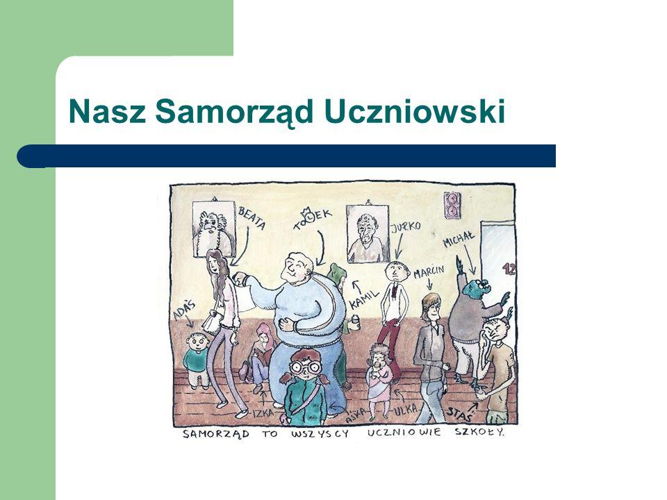 Samorząd Uczniowski… jest organizacją działająca na rzecz uczniów i zarządzana przez uczniów.