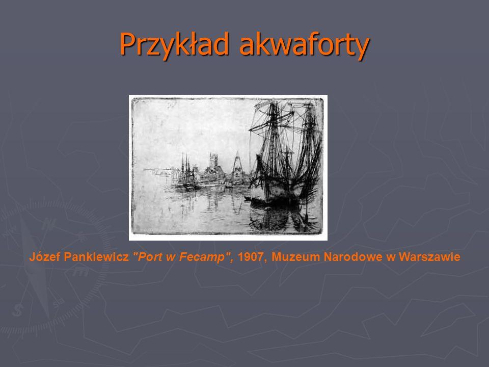 Przykład akwaforty Józef Pankiewicz Port w Fecamp , 1907, Muzeum Narodowe w Warszawie