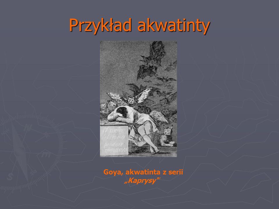 Przykład akwatinty Goya, akwatinta z serii Kaprysy