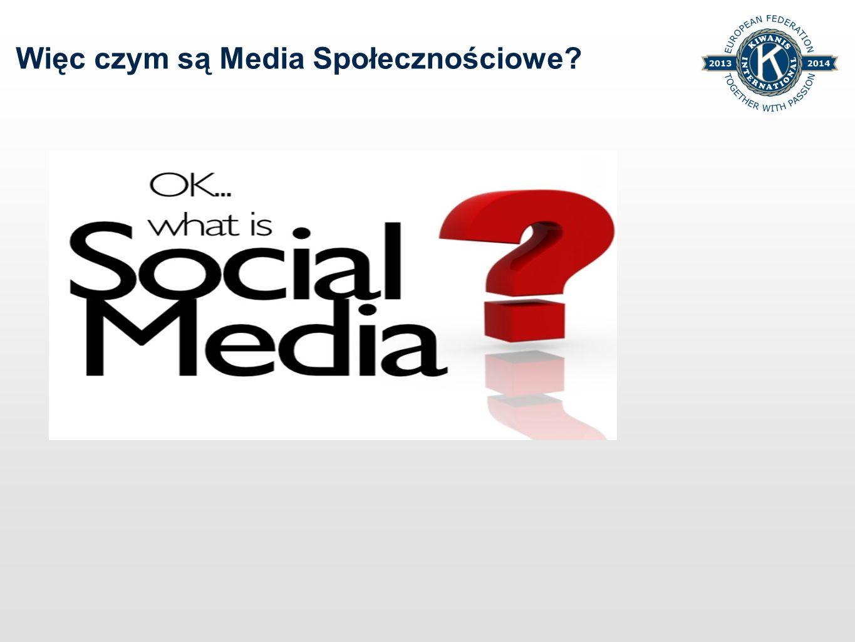 Więc czym są Media Społecznościowe?