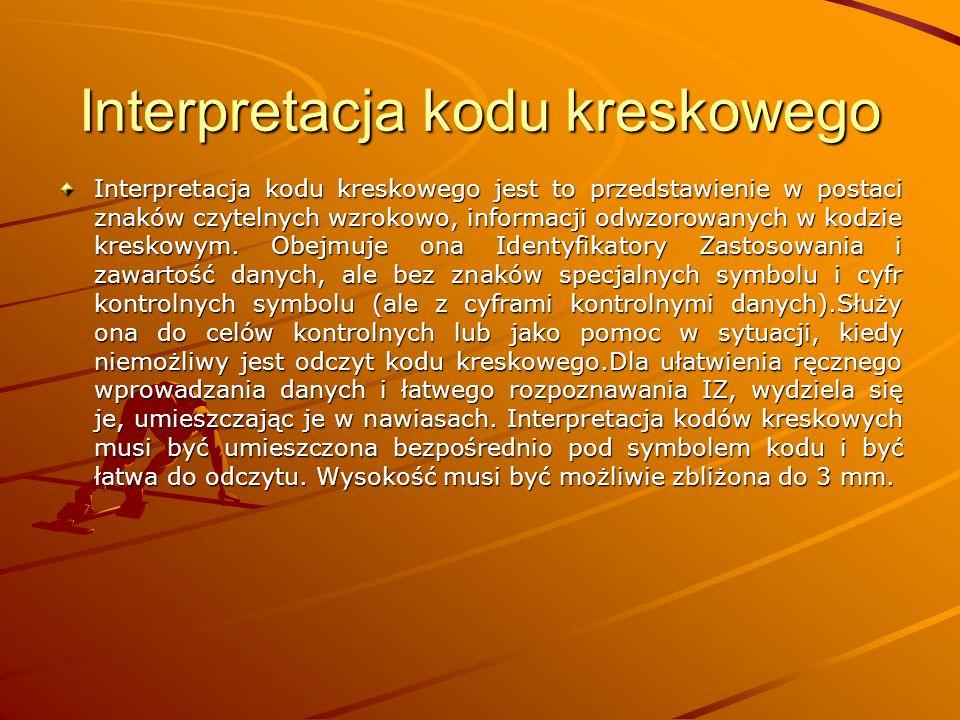Interpretacja kodu kreskowego Interpretacja kodu kreskowego jest to przedstawienie w postaci znaków czytelnych wzrokowo, informacji odwzorowanych w kodzie kreskowym.