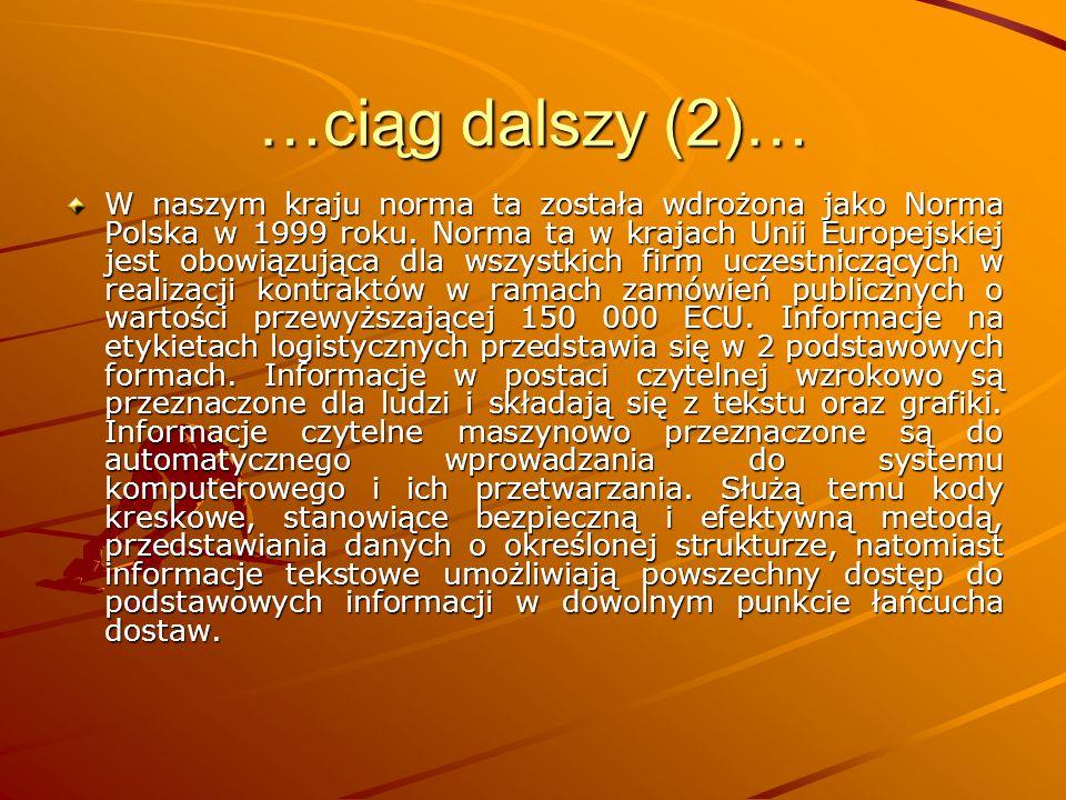 …ciąg dalszy (2)… W naszym kraju norma ta została wdrożona jako Norma Polska w 1999 roku.
