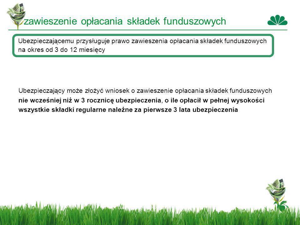 Data stworzenia prezentacji zawieszenie opłacania składek funduszowych Ubezpieczającemu przysługuje prawo zawieszenia opłacania składek funduszowych n