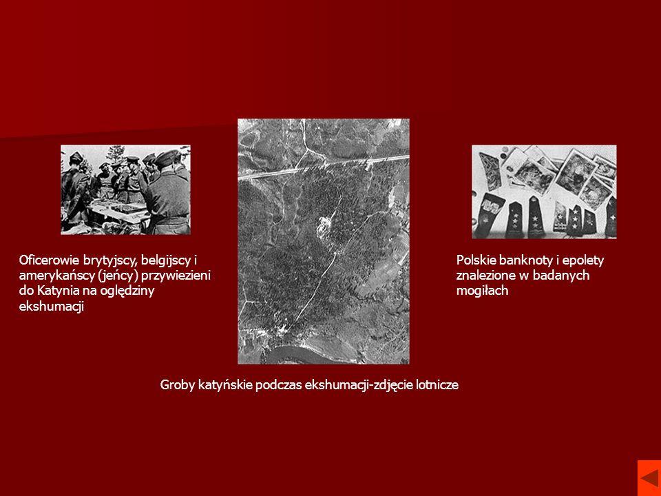 Oficerowie brytyjscy, belgijscy i amerykańscy (jeńcy) przywiezieni do Katynia na oględziny ekshumacji Polskie banknoty i epolety znalezione w badanych