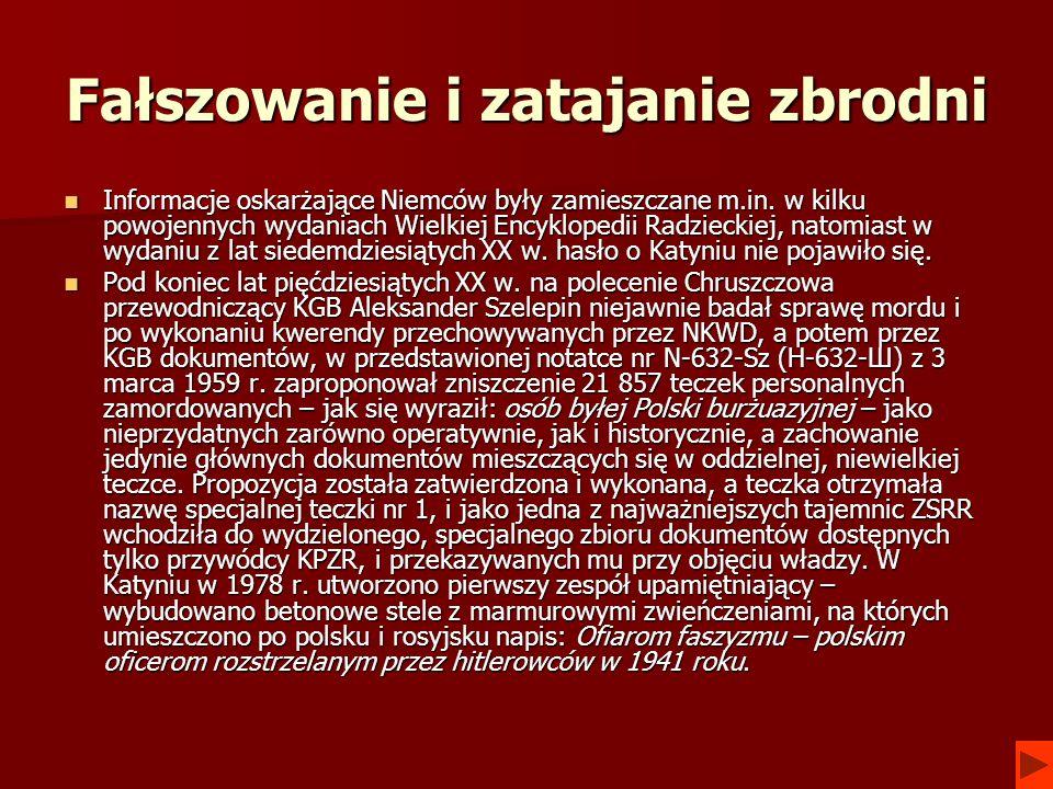 Fałszowanie i zatajanie zbrodni Informacje oskarżające Niemców były zamieszczane m.in. w kilku powojennych wydaniach Wielkiej Encyklopedii Radzieckiej