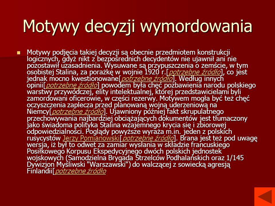 Domniemane nowe miejsca zbrodni W roku 2002 w otoczeniu prezydenta Rosji Władimira Putina pojawiła się informacja o odkryciu nowych miejsc kaźni polskich oficerów.