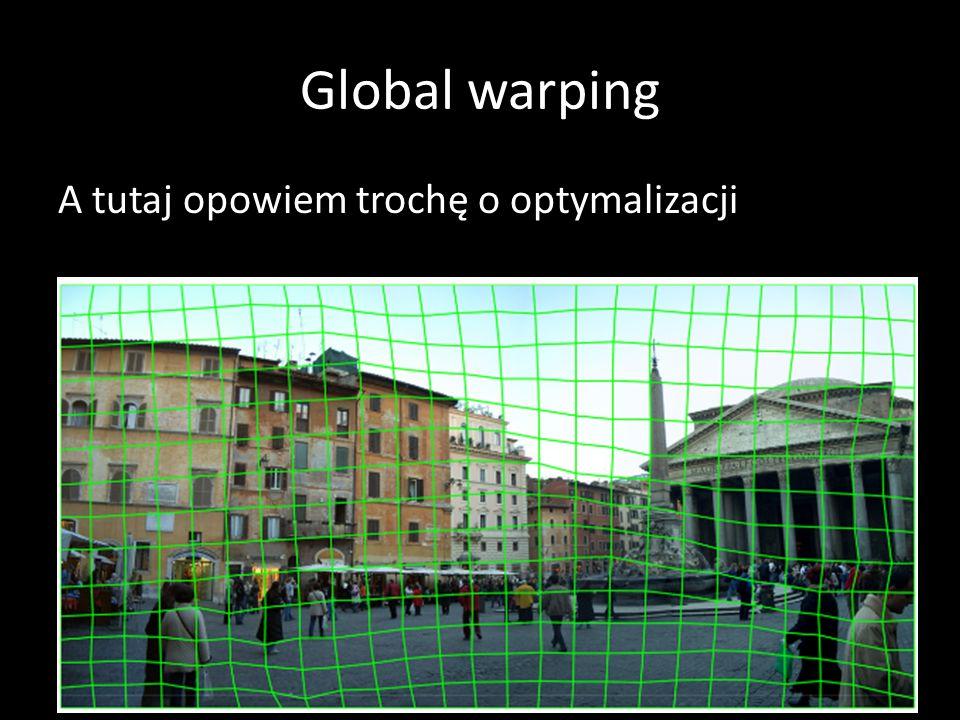 Global warping A tutaj opowiem trochę o optymalizacji 50-519