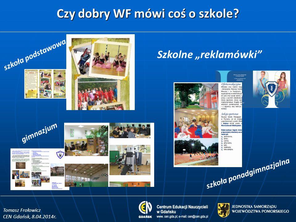 Kto wspiera WF .Tomasz Frołowicz CEN Gdańsk, 8.04.2014r.