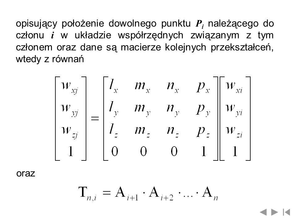 opisujący położenie dowolnego punktu P i należącego do członu i w układzie współrzędnych związanym z tym członem oraz dane są macierze kolejnych przek