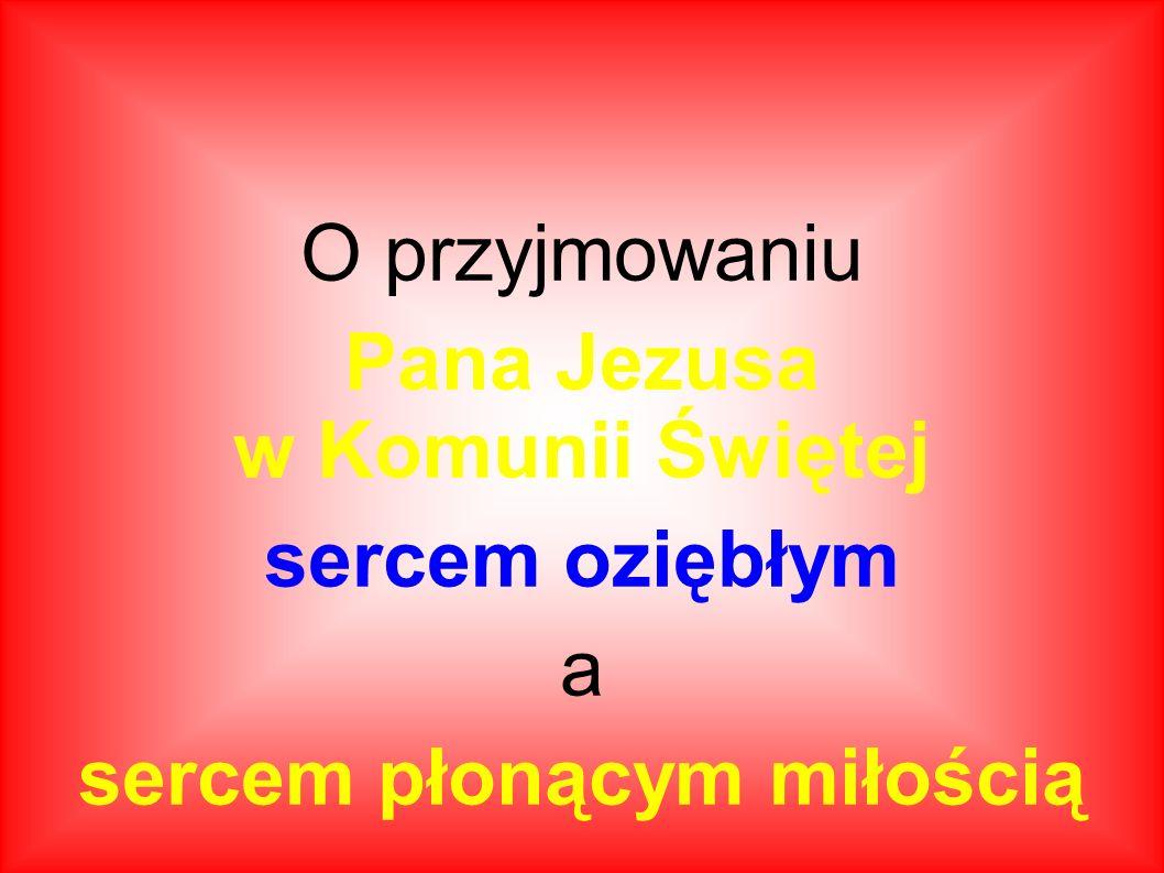Jeśli chcesz, Droga Siostro, Drogi Bracie, spełnić tęsknotę Pana Jezusa za przyjmowaniem Go sercem płonącym miłością, to zapoznaj się z opracowaniami: tekstów na adoracje Najświętszego Sakramentu http://www.adoracja.bielsko.opoka.org.pl/pasterz/modlitwy.html wypowiedzi Ojców Kościoła, Papieży, Świętych, ukazujących niezwykłe znaczenie modlitwy – spotkania z Panem Jezusem – po przyjęciu Go w Komunii Świętej i po zakończeniu Mszy Świętej.