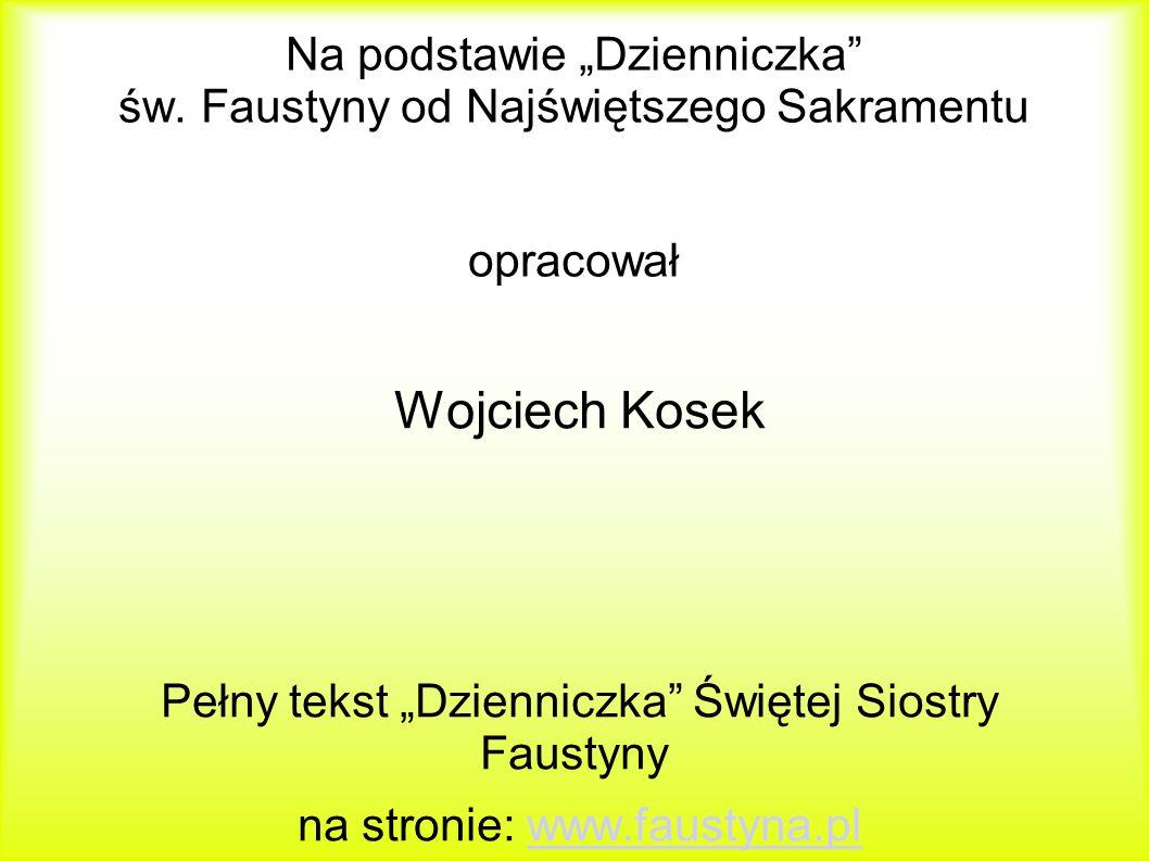 Na podstawie Dzienniczka św.