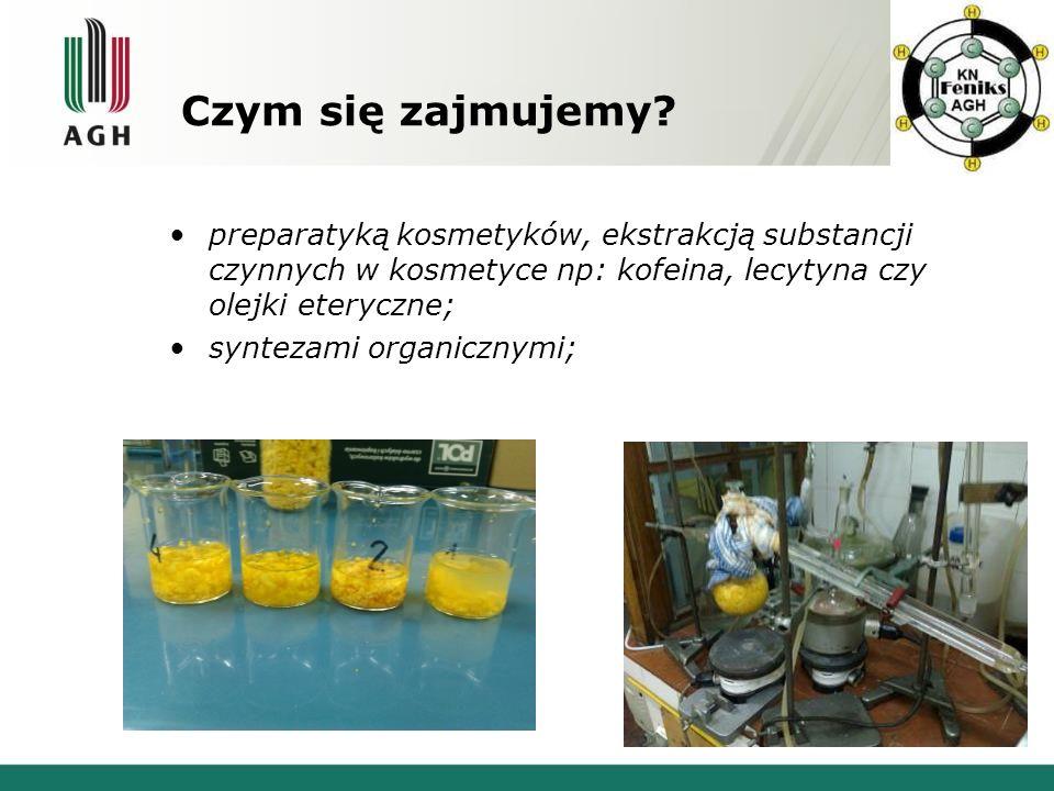 preparatyką kosmetyków, ekstrakcją substancji czynnych w kosmetyce np: kofeina, lecytyna czy olejki eteryczne; syntezami organicznymi; Czym się zajmuj