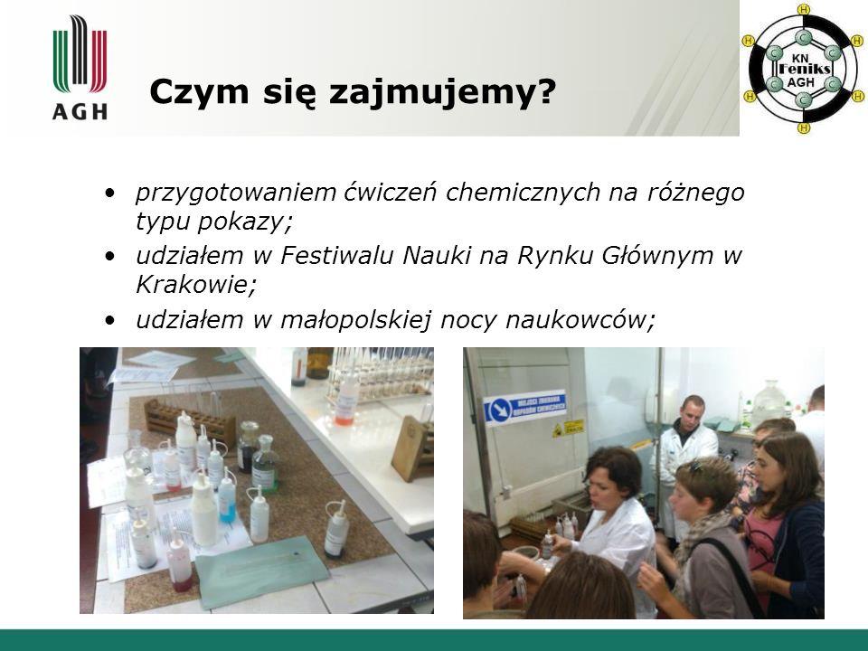 przygotowaniem ćwiczeń chemicznych na różnego typu pokazy; udziałem w Festiwalu Nauki na Rynku Głównym w Krakowie; udziałem w małopolskiej nocy naukow