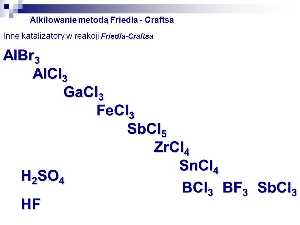 Alkilowanie metodą Friedla - Craftsa Inne odczynniki alkilujące w reakcji Friedla-Craftsa