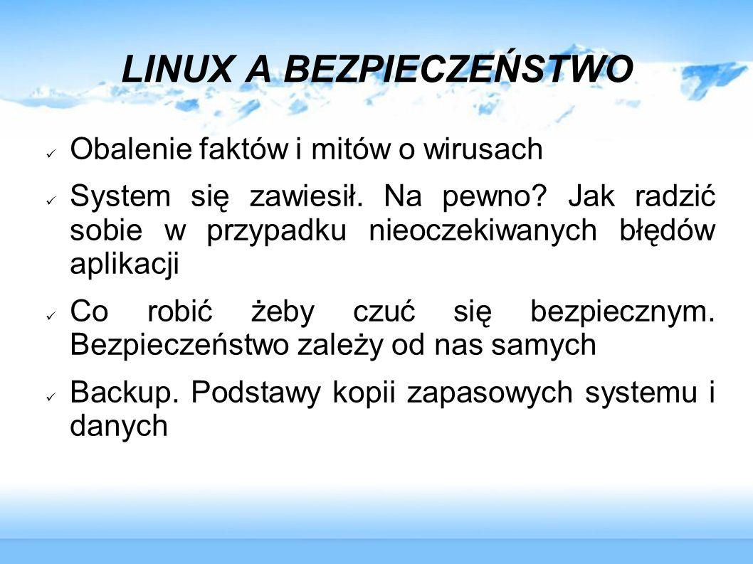LINUX A BEZPIECZEŃSTWO Obalenie faktów i mitów o wirusach System się zawiesił.