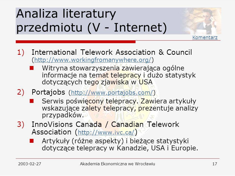 2003-02-27Akademia Ekonomiczna we Wrocławiu17 Analiza literatury przedmiotu (V - Internet) 1)International Telework Association & Council (http://www.