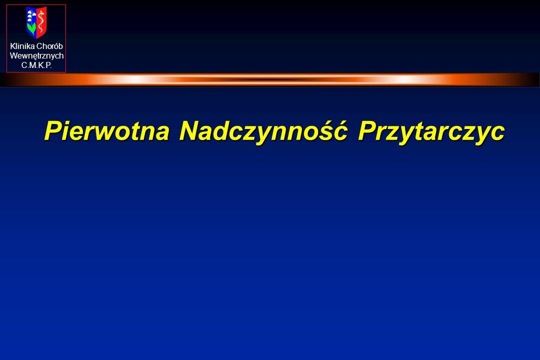 Klinika Chorób Wewnętrznych C.M.K.P. Pierwotna Nadczynność Przytarczyc