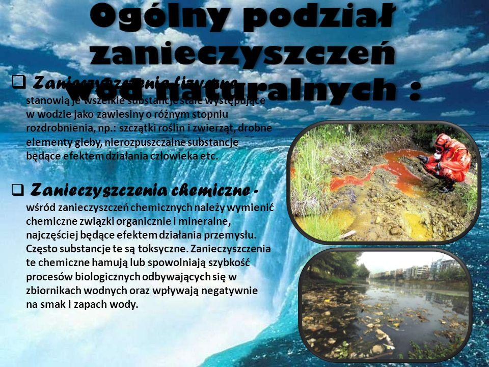 Zanieczyszczenia fizyczne - stanowią je wszelkie substancje stałe występujące w wodzie jako zawiesiny o różnym stopniu rozdrobnienia, np.: szczątki ro
