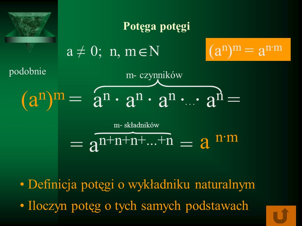 Potęga potęgi podobnie (a n ) m = Definicja potęgi o wykładniku naturalnym a n a n a n · · · · · a n = Iloczyn potęg o tych samych podstawach = a n+n+