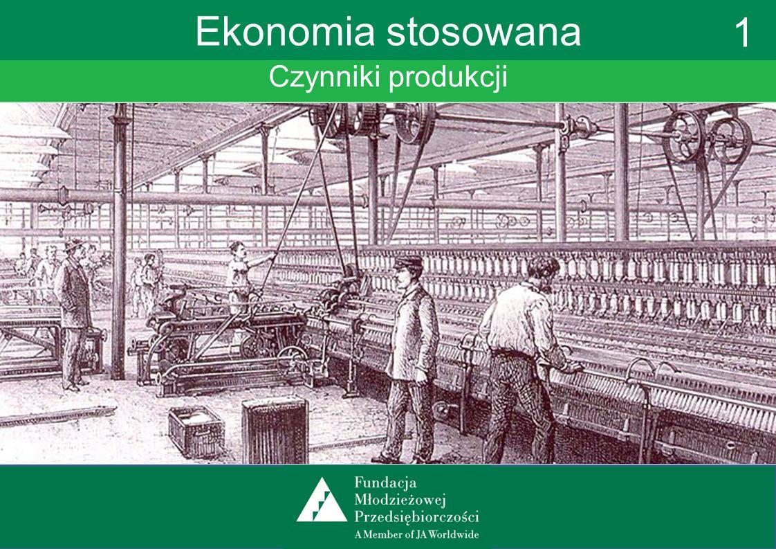 Czynniki produkcji Ekonomia stosowana 1