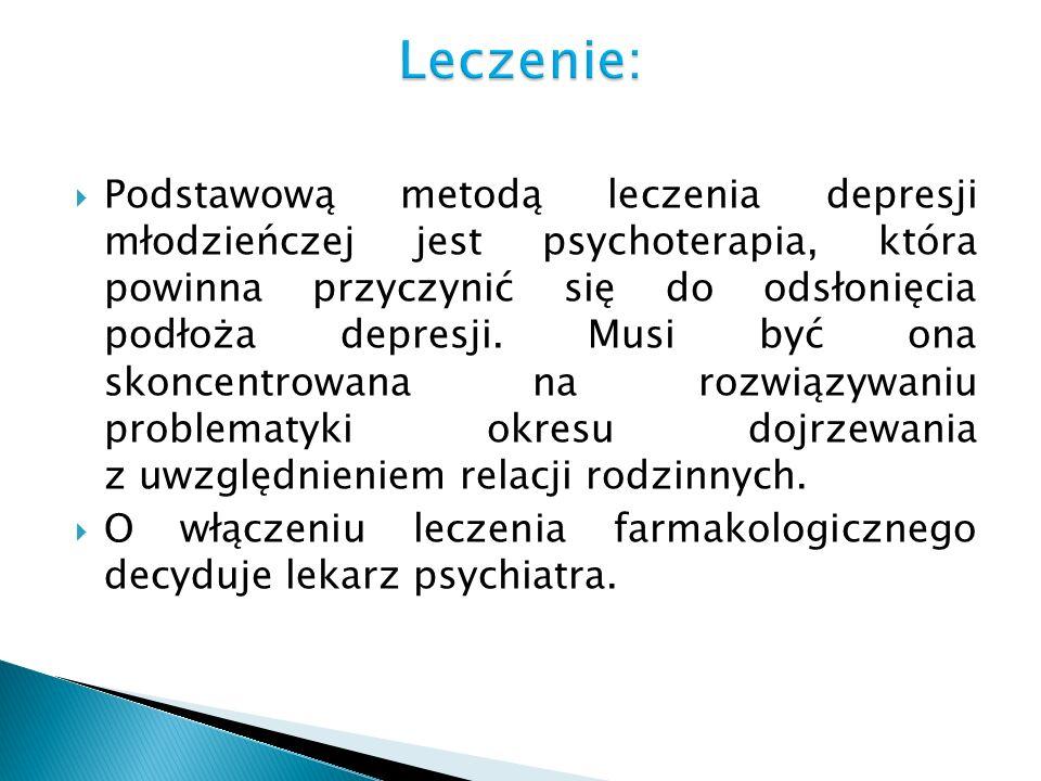 Podstawową metodą leczenia depresji młodzieńczej jest psychoterapia, która powinna przyczynić się do odsłonięcia podłoża depresji. Musi być ona skonce