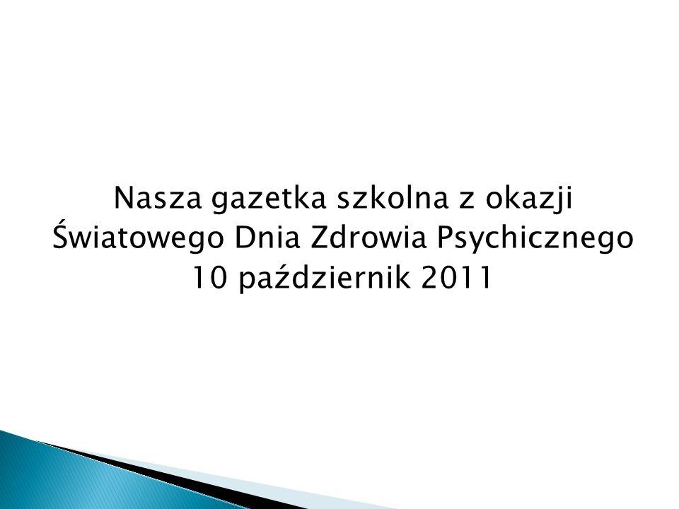 Nasza gazetka szkolna z okazji Światowego Dnia Zdrowia Psychicznego 10 październik 2011