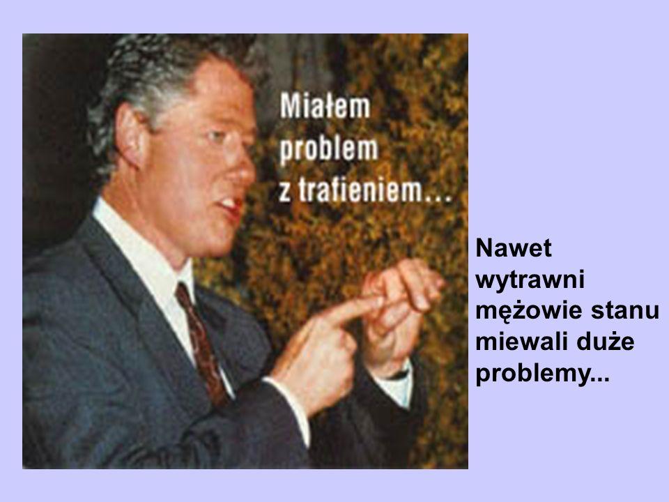 Nawet wytrawni mężowie stanu miewali duże problemy...