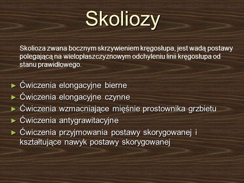 Skoliozy Skolioza zwana bocznym skrzywieniem kręgosłupa, jest wadą postawy polegającą na wielopłaszczyznowym odchyleniu linii kręgosłupa od stanu praw