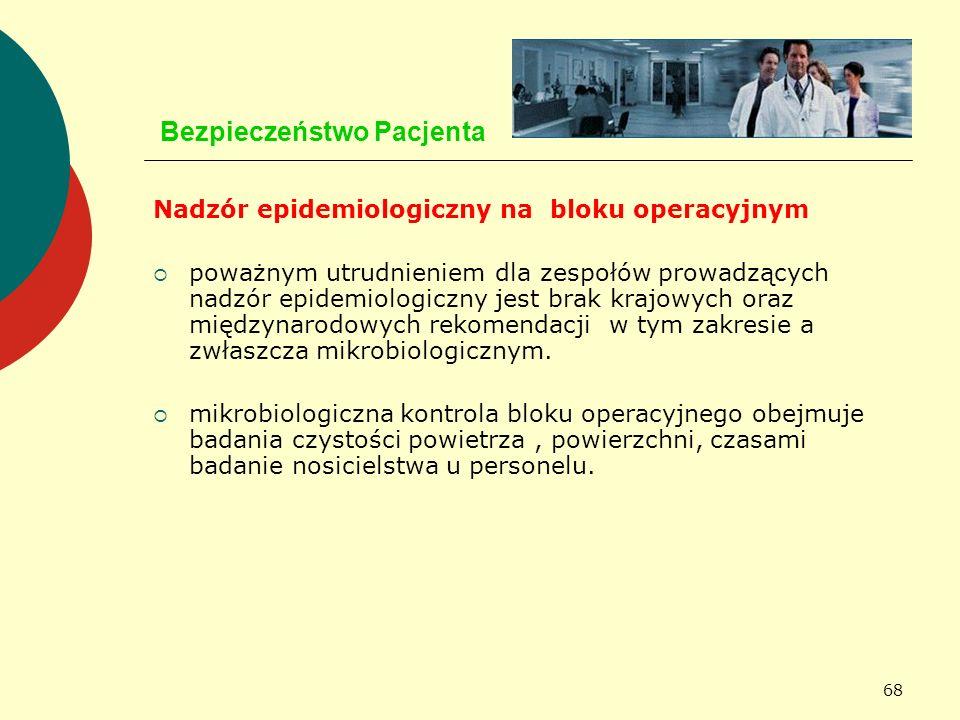 68 Bezpieczeństwo Pacjenta Nadzór epidemiologiczny na bloku operacyjnym poważnym utrudnieniem dla zespołów prowadzących nadzór epidemiologiczny jest b