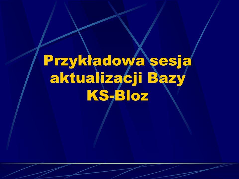 Przykładowa sesja aktualizacji Bazy KS-Bloz
