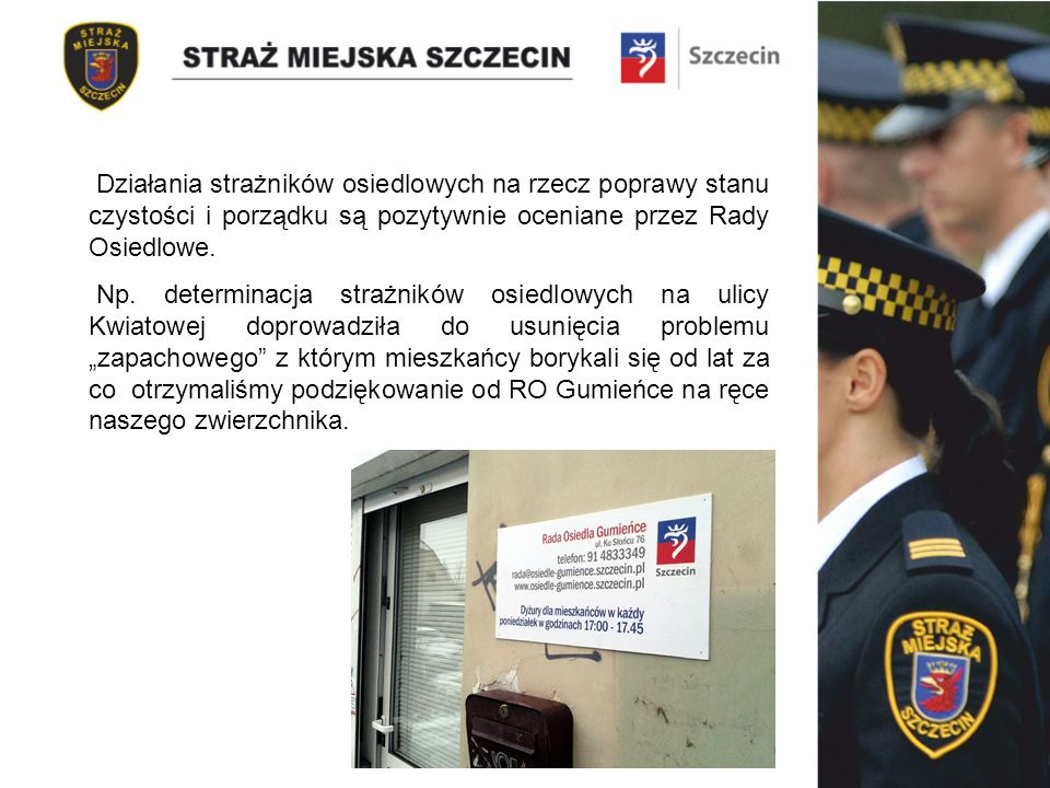 Działania strażników osiedlowych na rzecz poprawy stanu czystości i porządku są pozytywnie oceniane przez Rady Osiedlowe.
