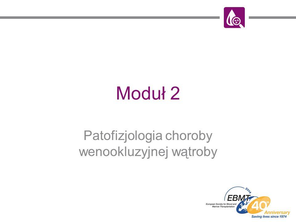 Moduł 2 Patofizjologia choroby wenookluzyjnej wątroby