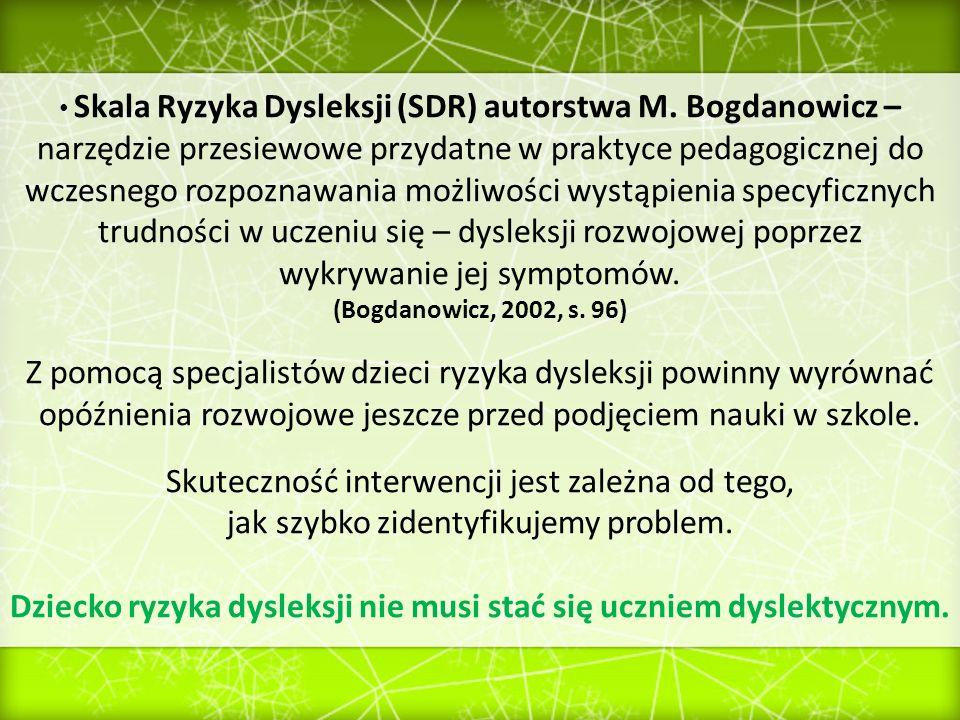 Skala Ryzyka Dysleksji (SDR) autorstwa M. Bogdanowicz – narzędzie przesiewowe przydatne w praktyce pedagogicznej do wczesnego rozpoznawania możliwości