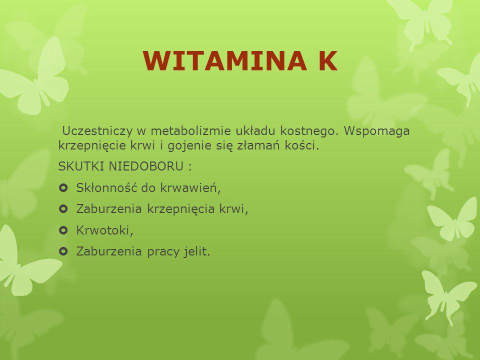 WYSTEPOWANIE 1.kiełki pszenicy, 2.pieczywo razowe, 3.orzechy, 4. migdały, 5. zielone warzywa liściaste 6.oleje roślinne (słonecznikowy i sojowy ) 7.ma