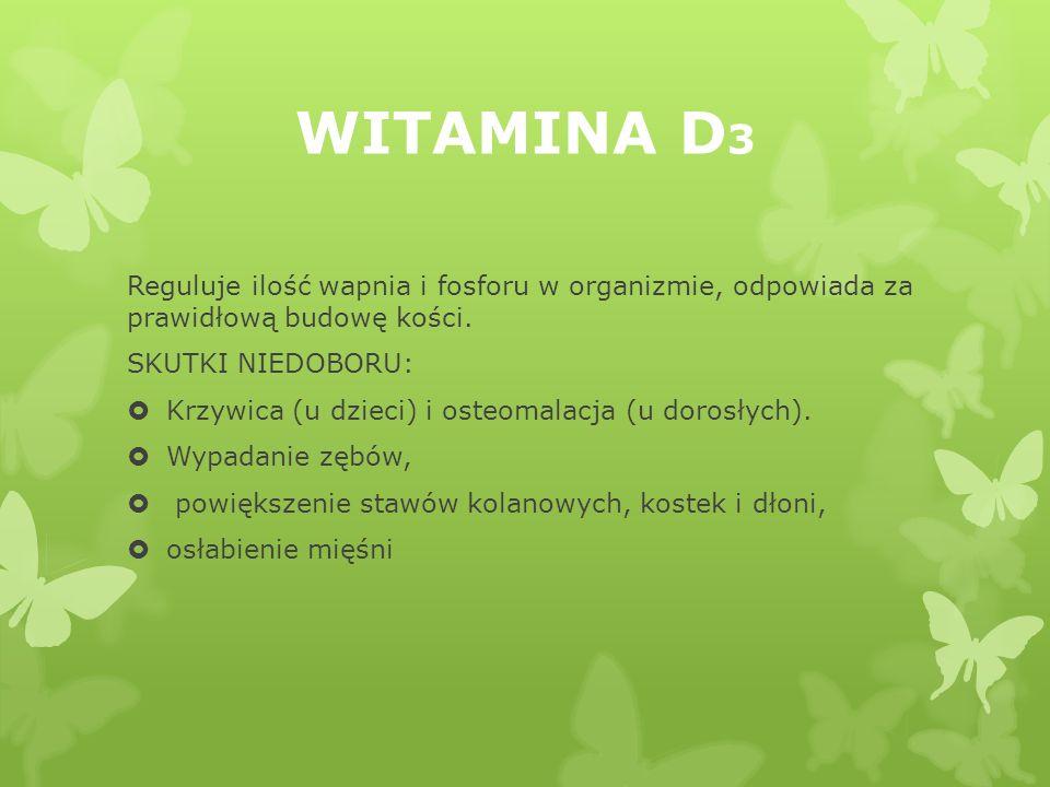 WYSTĘPOWANIE 1.pełne mleko, 2. ser, żółtko jaj, 3.masło, 4.tran, 5.wątroba, 6.warzywa i owoce bogate w karoteny (marchew, pomidory, papryka, dynia, br