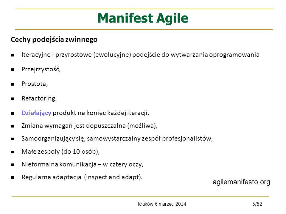 Kraków 6 marzec 20146/52 Manifest Agile Metodologie zwinne (miedzy innymi): eXtreme Programming XP, Scrum, Kanban, Lean Software Development, Dynamic Systems Development Method, Adaptive Software Development, …...