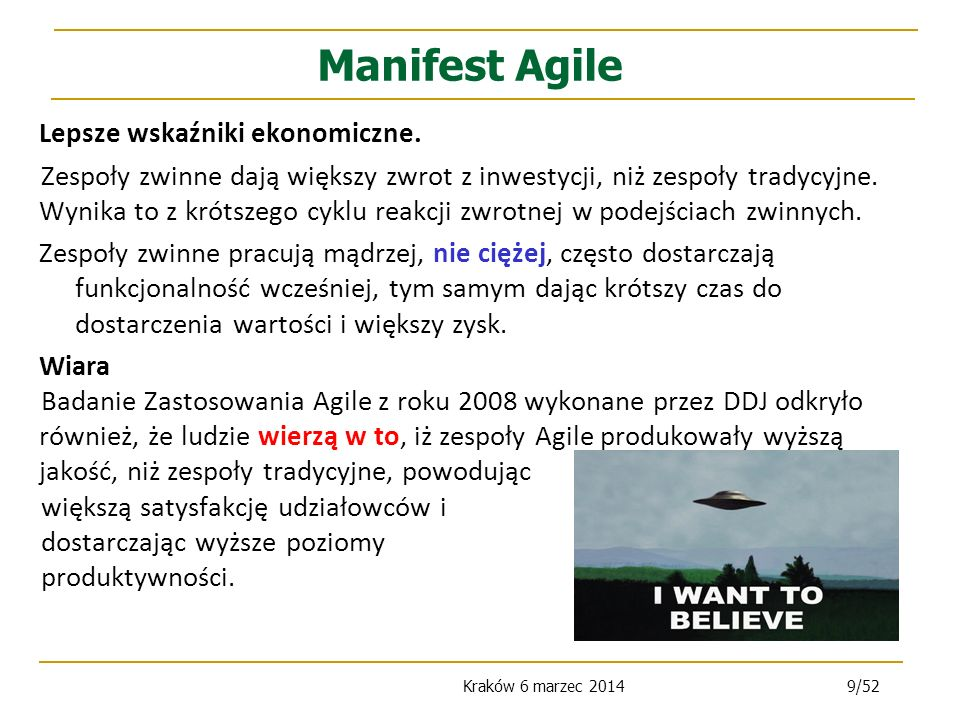 Kraków 6 marzec 201420/52 Historyjka użytkownika INVEST –T estowalna ALE Testowanie w podejściu zwinnym powinno być iteracyjne Testerzy muszą (często?) pracować bez pełnej dokumentacji Testerzy powinni być elastyczni.