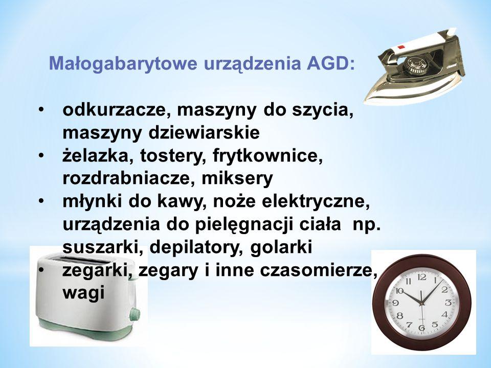 Małogabarytowe urządzenia AGD: odkurzacze, maszyny do szycia, maszyny dziewiarskie żelazka, tostery, frytkownice, rozdrabniacze, miksery młynki do kawy, noże elektryczne, urządzenia do pielęgnacji ciała np.