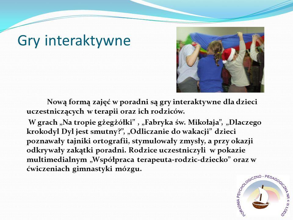 Gry interaktywne Nową formą zajęć w poradni są gry interaktywne dla dzieci uczestniczących w terapii oraz ich rodziców. W grach Na tropie gżegżółki, F