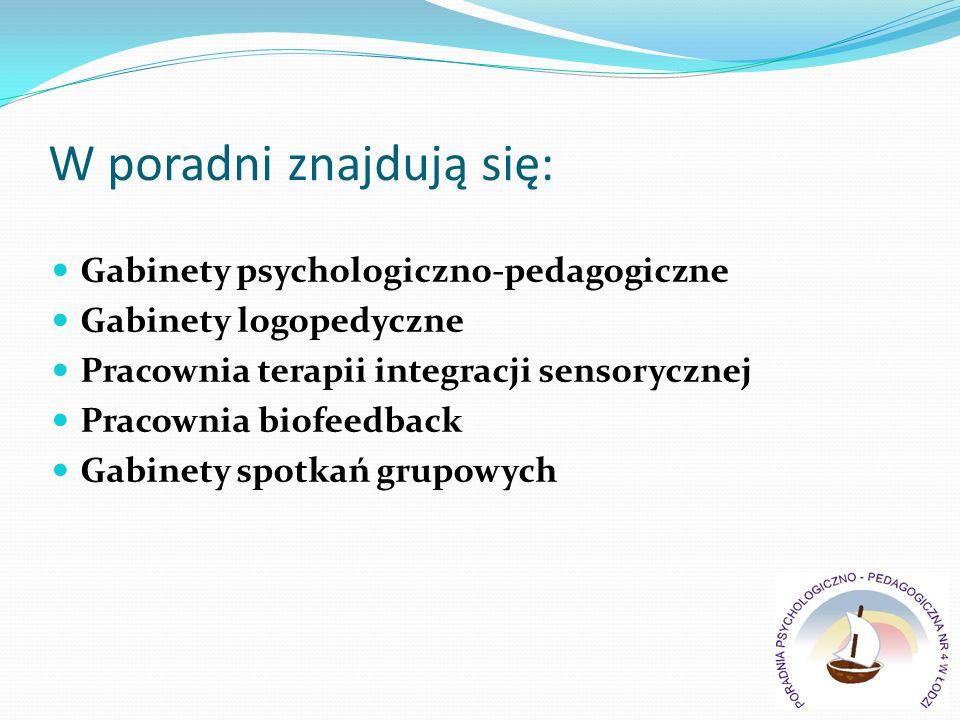 W poradni znajdują się: Gabinety psychologiczno-pedagogiczne Gabinety logopedyczne Pracownia terapii integracji sensorycznej Pracownia biofeedback Gab