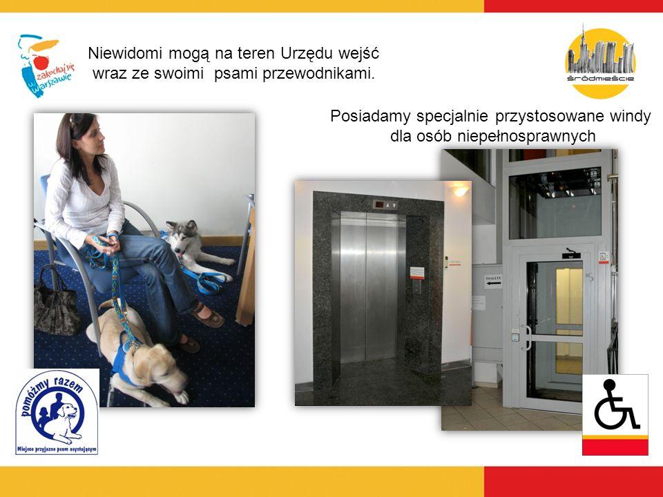 Niewidomi mogą na teren Urzędu wejść wraz ze swoimi psami przewodnikami. Posiadamy specjalnie przystosowane windy dla osób niepełnosprawnych