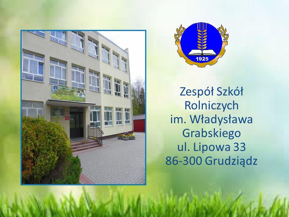 Zespół Szkół Rolniczych im. Władysława Grabskiego ul. Lipowa 33 86-300 Grudziądz