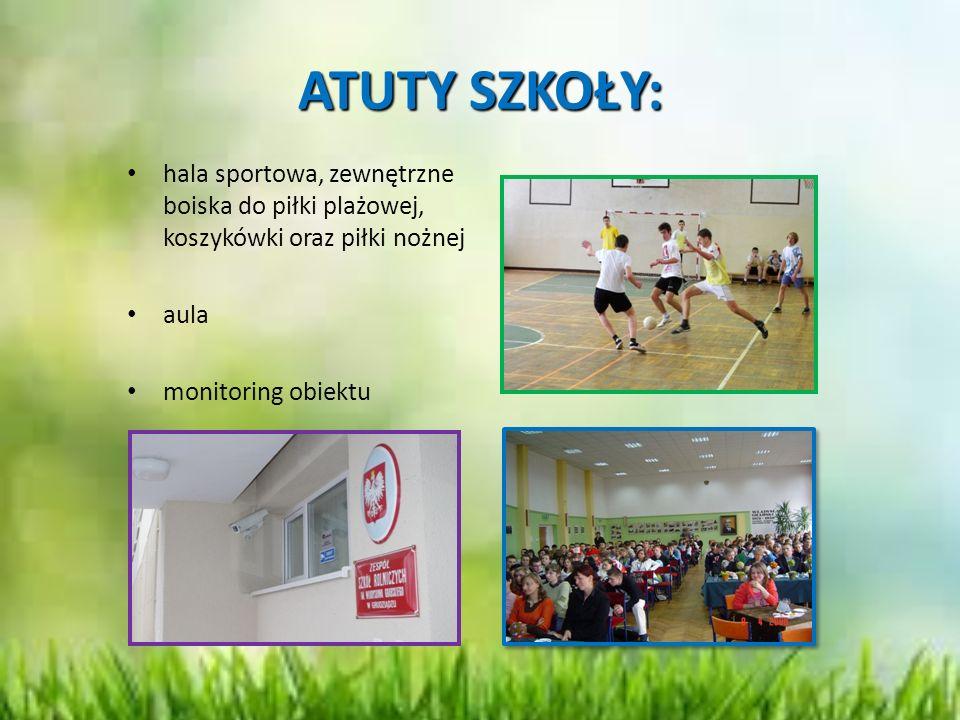 ATUTY SZKOŁY: hala sportowa, zewnętrzne boiska do piłki plażowej, koszykówki oraz piłki nożnej aula monitoring obiektu