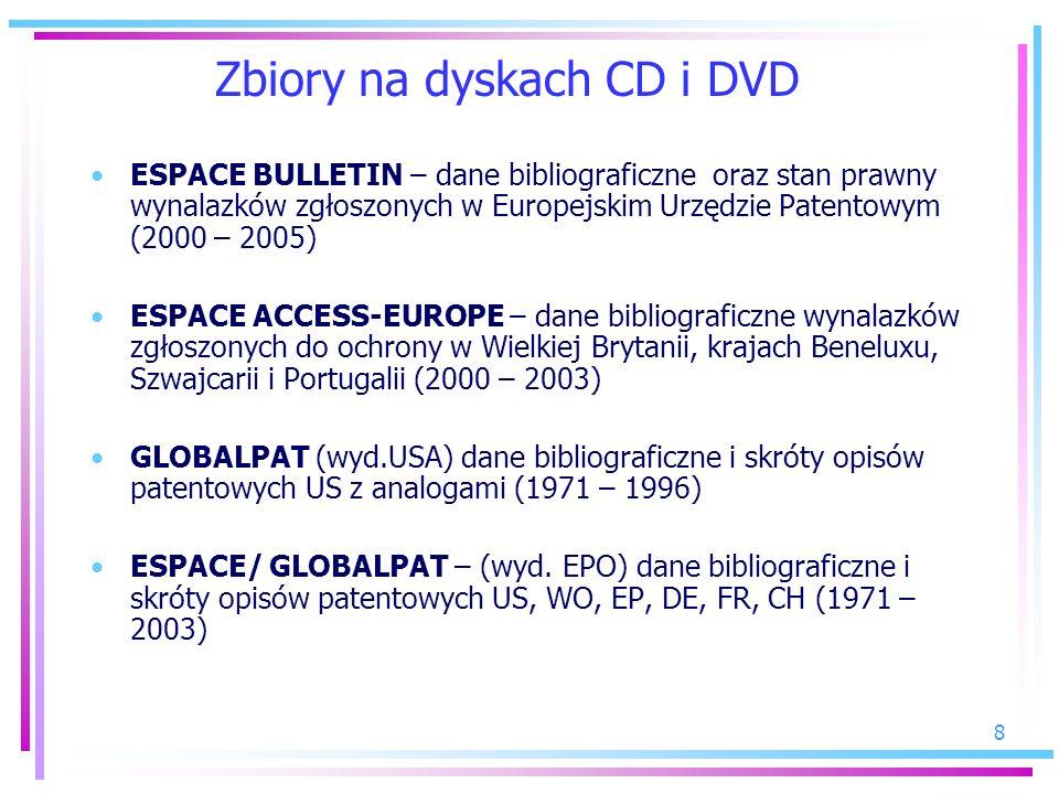 8 Zbiory na dyskach CD i DVD ESPACE BULLETIN – dane bibliograficzne oraz stan prawny wynalazków zgłoszonych w Europejskim Urzędzie Patentowym (2000 –