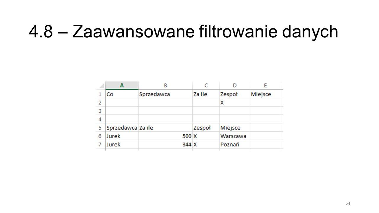 4.8 – Zaawansowane filtrowanie danych 54