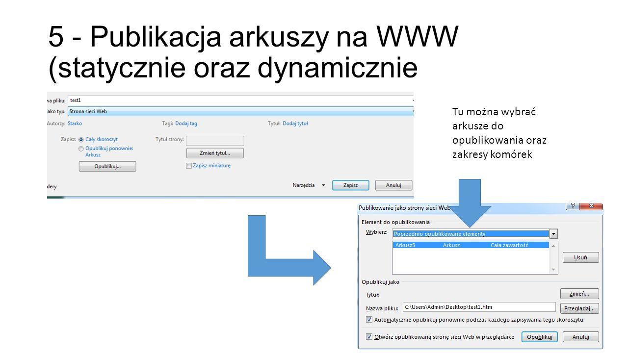 5 - Publikacja arkuszy na WWW (statycznie oraz dynamicznie 71 Tu można wybrać arkusze do opublikowania oraz zakresy komórek
