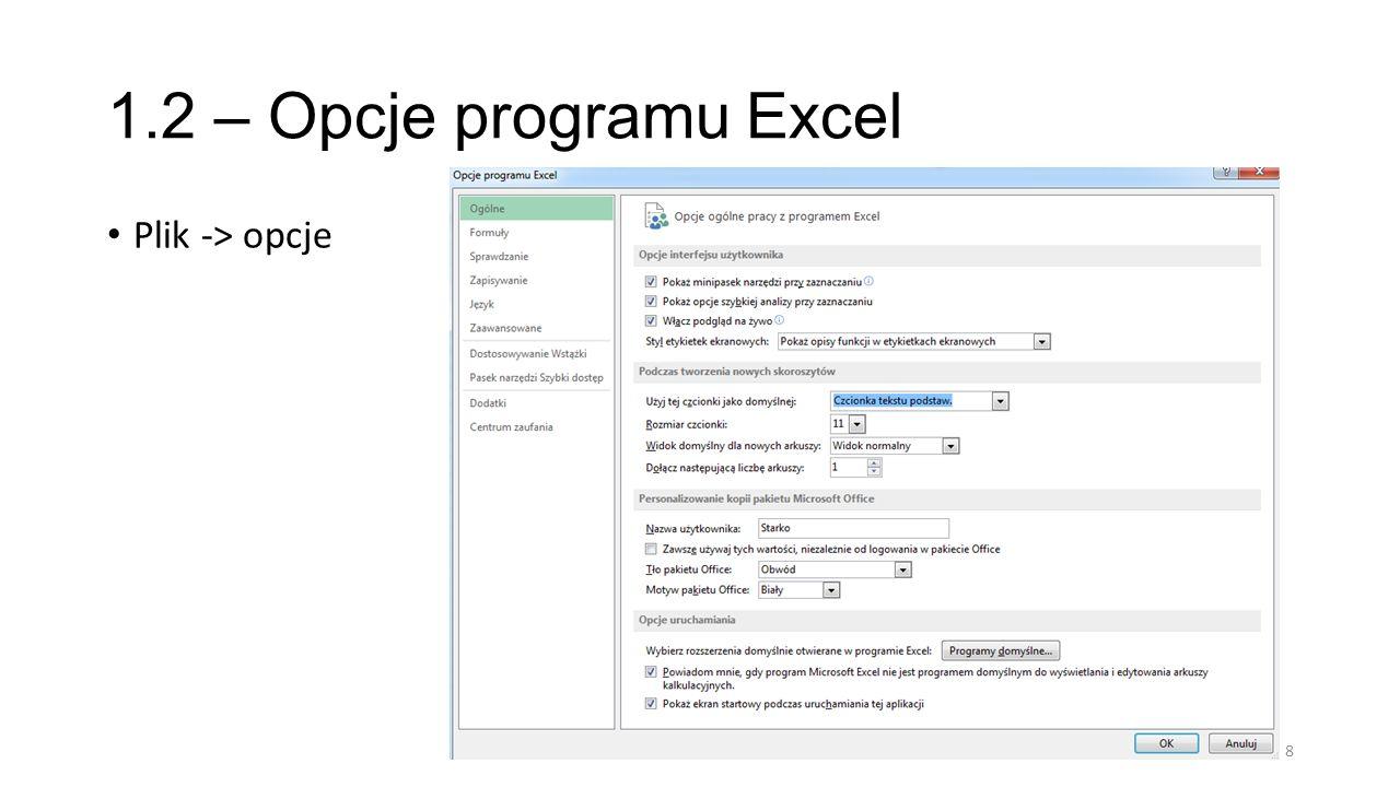 1.2 – Opcje programu Excel Plik -> opcje 8
