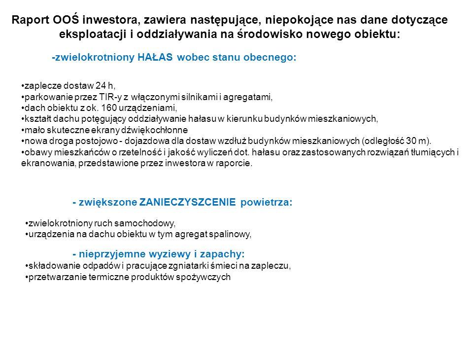 Raport OOŚ inwestora, zawiera następujące, niepokojące nas dane dotyczące eksploatacji i oddziaływania na środowisko nowego obiektu: -zwielokrotniony